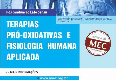 Pós Graduação Lato Sensu em Terapias Pró-Oxidativas e Fisiologia Humana Aplicada – Aprovado pelo MEC – Ministrado pela ABOZ em parceria com a FACOP